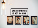Skateboarding is not a Crime Wall Decal - Removable - Fusion Decals