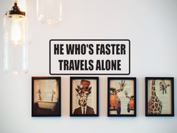 he who's faster travels alone Wall Decal - Removable - Fusion Decals