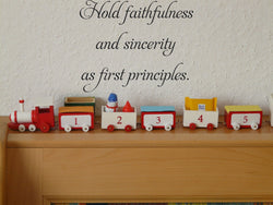 Hold faithfulness and sincerity as first principles.   Vinyl Wall Car Window Decal - Fusion Decals