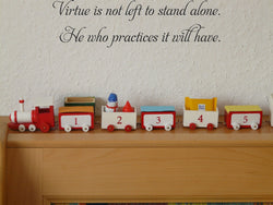 Virtue is not left to stand alone. He who practices it will have. Vinyl Wall Car Window Decal - Fusion Decals