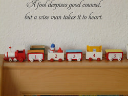 A fool despises good counsel, but a wise man takes it to heart. Vinyl Wall Car Window Decal - Fusion Decals