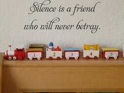 Silence is a friend who will never betray. Vinyl Wall Car Window Decal - Fusion Decals