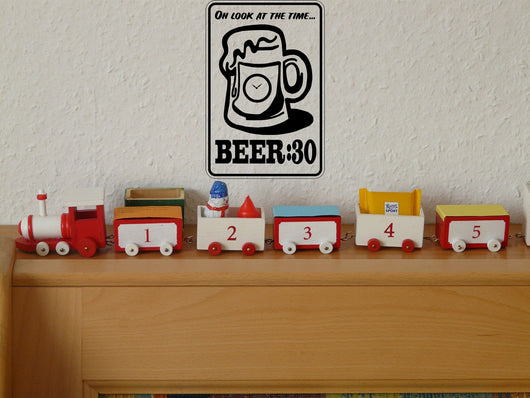 Oh look at the time Beer : 30 Sign Vinyl Wall Decal - Fusion Decals