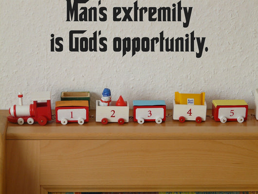 Mans extremity is Gods opportunity. Style 27 Vinyl Wall Car Window Decal - Fusion Decals