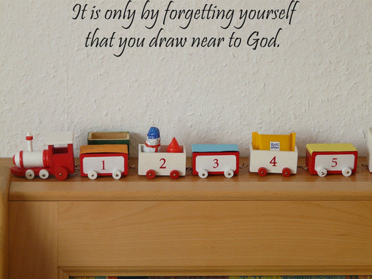 It is only by forgetting yourself that you draw near to God. Style 13 Vinyl Wall Car Window Decal - Fusion Decals