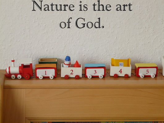 Nature is the art of God. Style 30 Vinyl Wall Car Window Decal - Fusion Decals