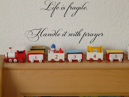 Life is fragile. Handle it with prayer Style 06 Vinyl Wall Car Window Decal - Fusion Decals