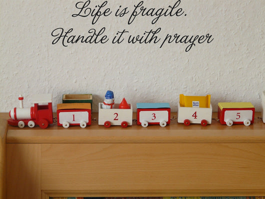 Life is fragile. Handle it with prayer Style 09 Vinyl Wall Car Window Decal - Fusion Decals