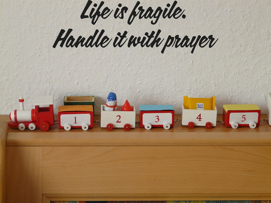 Life is fragile. Handle it with prayer Style 12 Vinyl Wall Car Window Decal - Fusion Decals