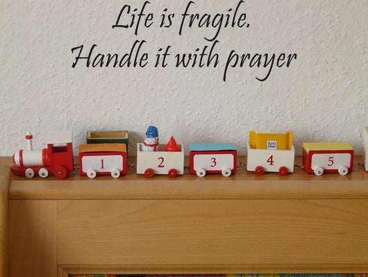 Life is fragile. Handle it with prayer Style 13 Vinyl Wall Car Window Decal - Fusion Decals