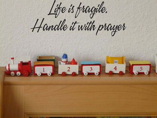 Life is fragile. Handle it with prayer Style 16 Vinyl Wall Car Window Decal - Fusion Decals
