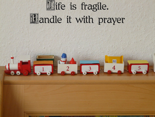 Life is fragile. Handle it with prayer Style 21 Vinyl Wall Car Window Decal - Fusion Decals