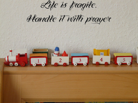 Life is fragile. Handle it with prayer Style 24 Vinyl Wall Car Window Decal - Fusion Decals