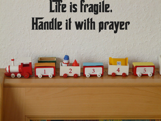 Life is fragile. Handle it with prayer Style 27 Vinyl Wall Car Window Decal - Fusion Decals
