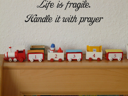 Life is fragile. Handle it with prayer Style 29 Vinyl Wall Car Window Decal - Fusion Decals