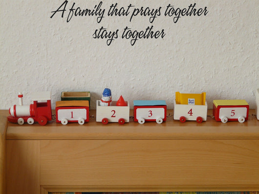 A family that prays together stays together Style 16 Vinyl Wall Car Window Decal - Fusion Decals