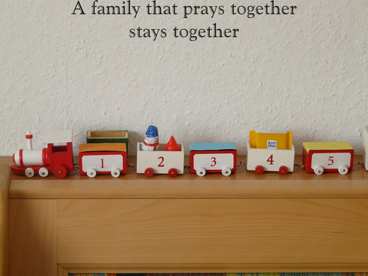 A family that prays together stays together Style 30 Vinyl Wall Car Window Decal - Fusion Decals