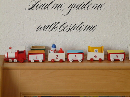Lead me, guide me, walk beside me Style 03 Vinyl Wall Car Window Decal - Fusion Decals