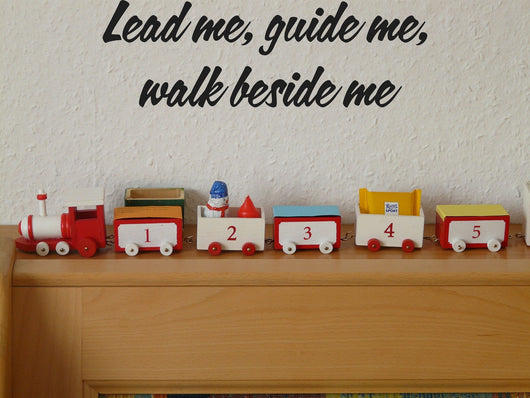 Lead me, guide me, walk beside me Style 12 Vinyl Wall Car Window Decal - Fusion Decals