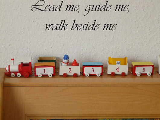 Lead me, guide me, walk beside me Style 14 Vinyl Wall Car Window Decal - Fusion Decals