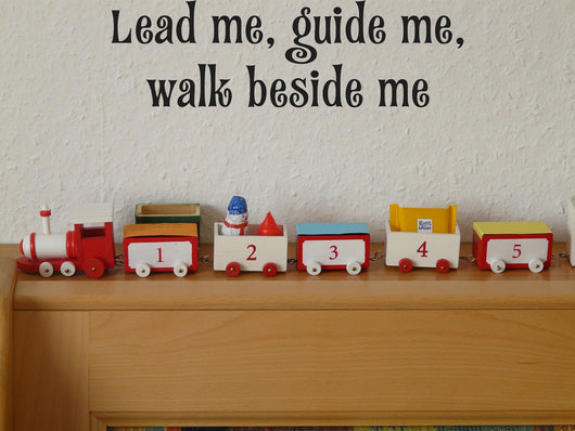 Lead me, guide me, walk beside me Style 15 Vinyl Wall Car Window Decal - Fusion Decals