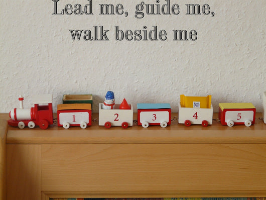 Lead me, guide me, walk beside me Style 19 Vinyl Wall Car Window Decal - Fusion Decals