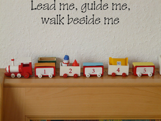 Lead me, guide me, walk beside me Style 23 Vinyl Wall Car Window Decal - Fusion Decals