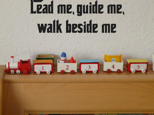 Lead me, guide me, walk beside me Style 27 Vinyl Wall Car Window Decal - Fusion Decals