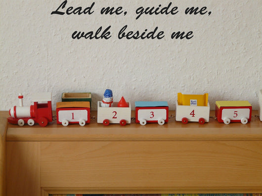 Lead me, guide me, walk beside me Style 28 Vinyl Wall Car Window Decal - Fusion Decals