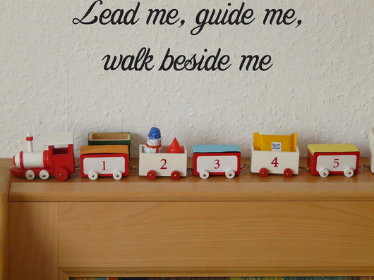 Lead me, guide me, walk beside me Style 29 Vinyl Wall Car Window Decal - Fusion Decals