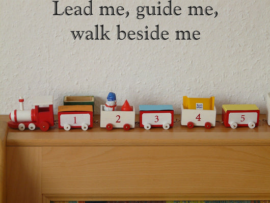 Lead me, guide me, walk beside me Style 30 Vinyl Wall Car Window Decal - Fusion Decals