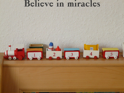 Believe in miracles Style 18 Vinyl Wall Car Window Decal - Fusion Decals