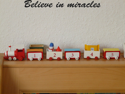 Believe in miracles Style 28 Vinyl Wall Car Window Decal - Fusion Decals