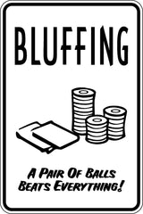 Bluffing a Pair of Balls beat everything Sign  - Car or Wall Decal - Fusion Decals