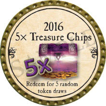 5x Treasure Chips - 2016 (Gold)