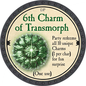 6th Charm of Transmorph - 2018 (Onyx) - C12
