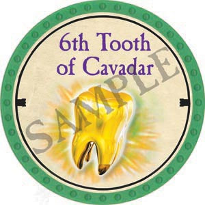 6th Tooth of Cavadar - 2020 (Light Green) - C007