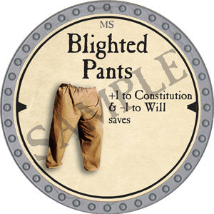 Blighted Pants - 2019 (Platinum)