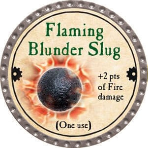 Flaming Blunder Slug - 2013 (Platinum)