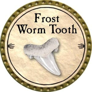 Frost Worm Tooth - 2012 (Gold) - C37