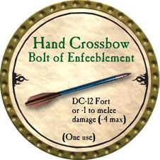 Hand Crossbow Bolt of Enfeeblement - 2010 (Gold)