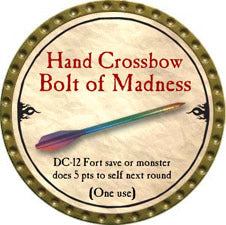 Hand Crossbow Bolt of Madness - 2010 (Gold)