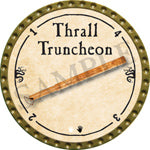Thrall Truncheon - 2016 (Gold)