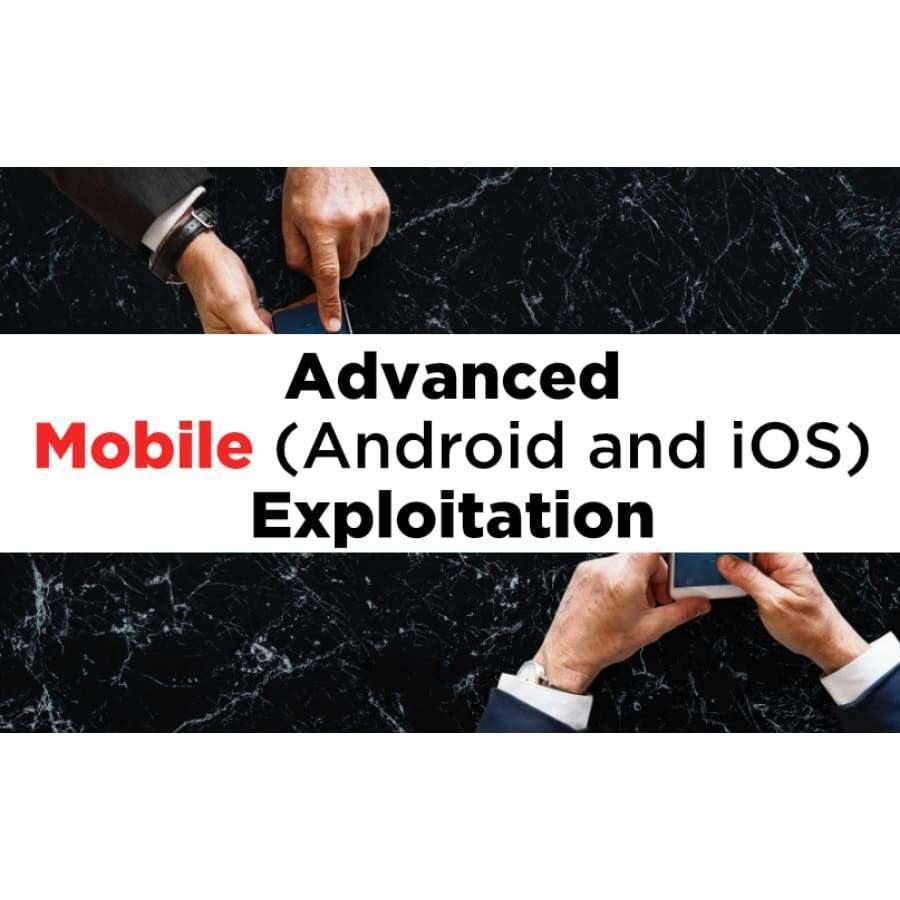 Advanced Android and iOS Hands-on Exploitation - Real World Security Training