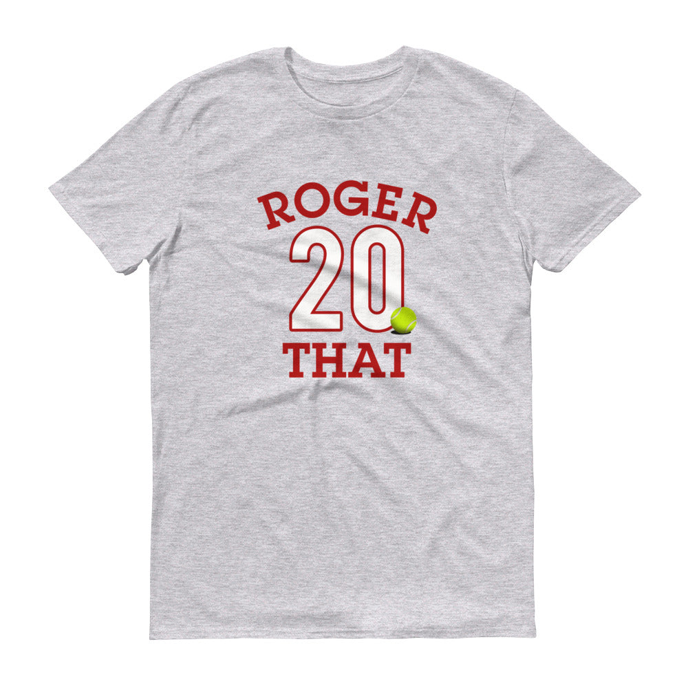 Roger That. 20 Slams. Best Tennis Player Ever T-Shirt
