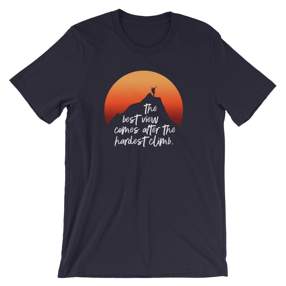 The Best View Comes After the Hardest Climb Unisex short sleeve t-shirt