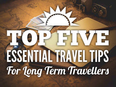 5 Essential Tips to Prepare for Long Term Travel