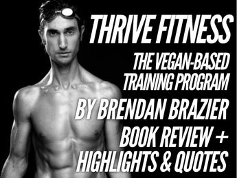 Thrive Fitness by Brendan Brazier - Book Info, Highlights & Quotes