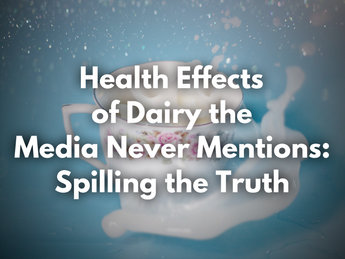 The Cold Truth about Dairy the Media Don't Want to Spill