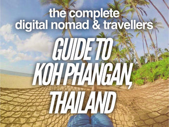 The Complete Digital Nomad & Traveller's Guide to Koh Phangan, Thailand